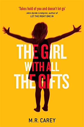 9780356502847: The Girl With All The Gifts