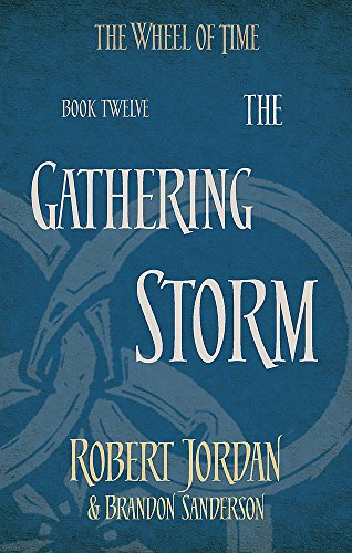 9780356503967: The Gathering Storm: Book 12 of the Wheel of Time