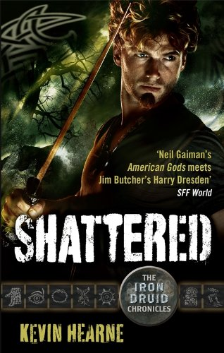 9780356504438: Shattered: The Iron Druid Chronicles