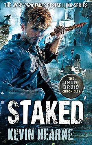 9780356504469: Staked: The Iron Druid Chronicles