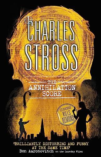 9780356505329: The Annihilation Score: A Laundry Files novel