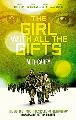 The Girl With All The Gifts: Film: Carey, M. R.