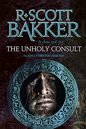 The Unholy Consult: Book Four of the Aspect-Emperor series (Paperback)
