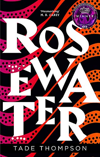 9780356511368: Rosewater: Book 1 of the Wormwood Trilogy, Winner of the Nommo Award for Best Novel