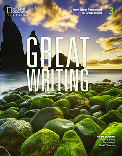 9780357020845: Great Writing 3: From Great Paragraphs to Great Essays (Great Writing, Fifth Edition)