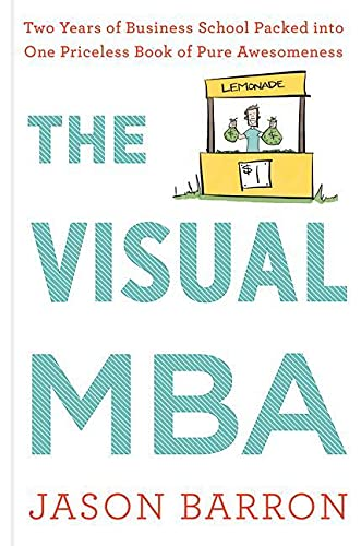 9780358023951: The Visual MBA: Two Years of Business School Packed into One Priceless Book of Pure Awesomeness