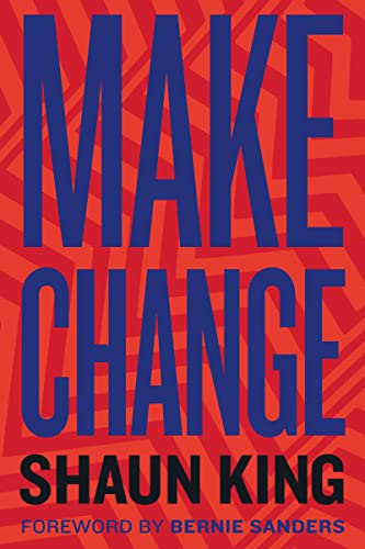 Book Cover: Make Change: How to Fight Injustice, Dismantle Systemic Oppression, and Own Our Future