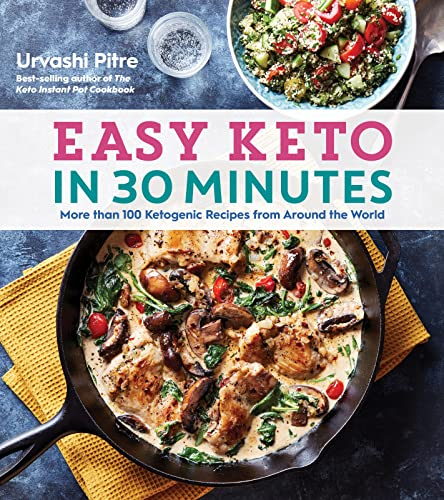 Book Cover: Easy Keto in 30 Minutes: More Than 100 Ketogenic Recipes from Around the World