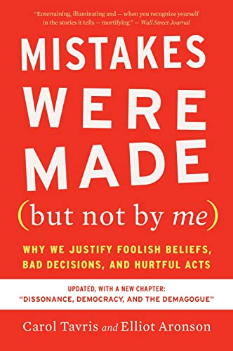 9780358329619: Mistakes Were Made (But Not by Me) Third Edition: Why We Justify Foolish Beliefs, Bad Decisions, and Hurtful Acts