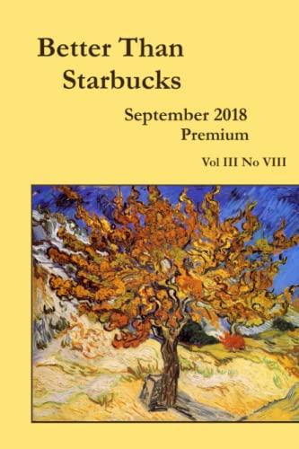 9780359050529: Better Than Starbucks September 2018 Premium