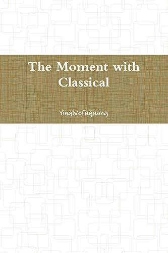 The Moment with Classical: Ying, Zhang