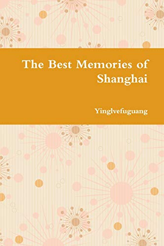The Best Memories of Shanghai: Zhang, Ying