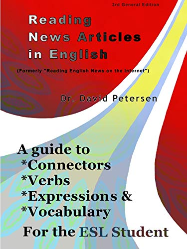 9780359495627: Reading News Articles in English: A Guide to Connectors, Verbs, Expressions, and Vocabulary for the ESL Student