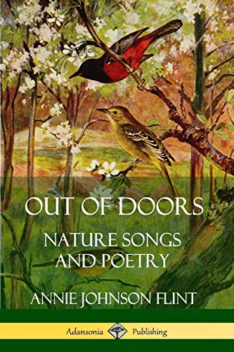 Out of Doors: Nature Songs and Poetry: Annie Johnson Flint