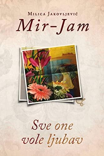 Sve one vole ljubav (Paperback): Milica Jakovljevic Mir-Jam