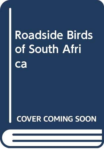 9780360000063: Roadside Birds of South Africa