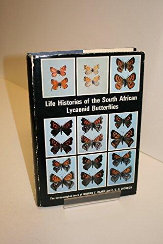 Life histories of the South African Lycaenid butterflies,: Gowan C Clark