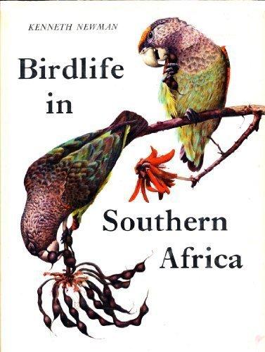 Birdlife in southern Africa,: Newman, Kenneth B