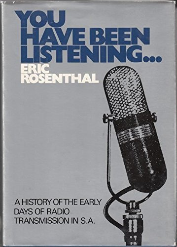 9780360002678: You have been listening: The early history of radio in South Africa