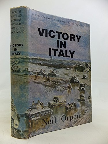 South African Forces World War II (Volume V) Victory in Italy: Orpen, Neil
