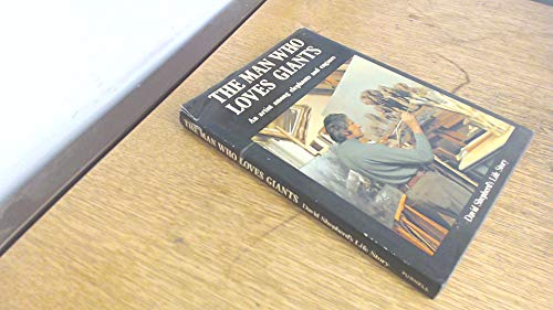 9780360003002: The man who loves giants: An artist among elephants and engines : David Shepherd's autobiography