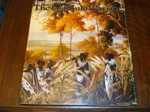 9780360003200: The last Zulu warrior