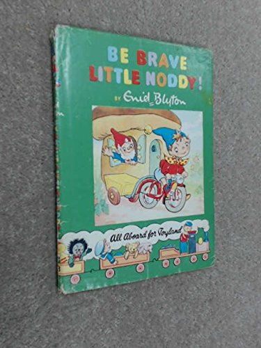 9780361004145: Be Brave, Little Noddy!