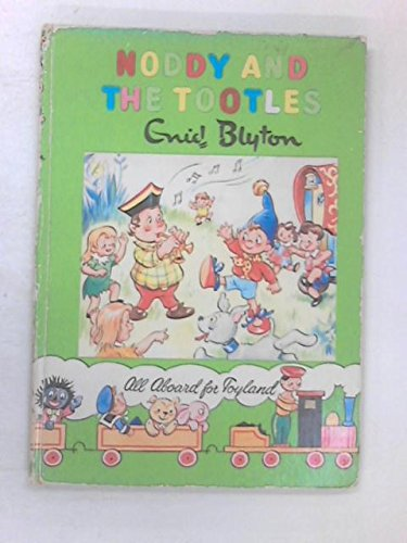 Noddy and The Tootles: Enid Blyton