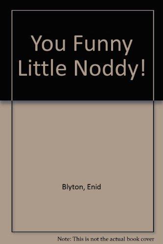 9780361004251: You Funny Little Noddy!