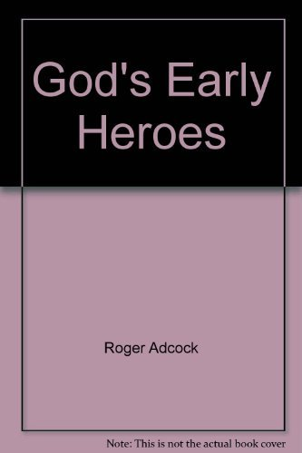 9780361011105: God's Early Heroes
