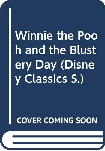 9780361015578: Winnie the Pooh and the Blustery Day (Disney Classics)