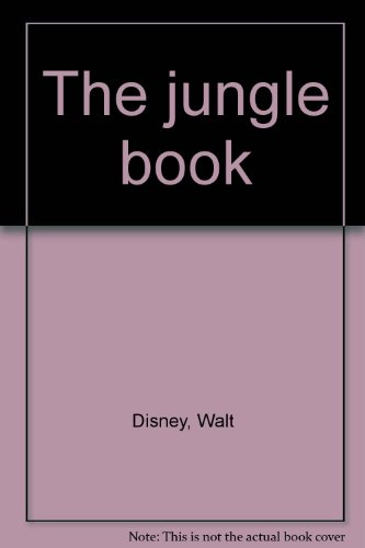WALT DISNEY PRESENTS THE JUNGLE BOOK: WALT DISNEY, RUDYARD KIPLING