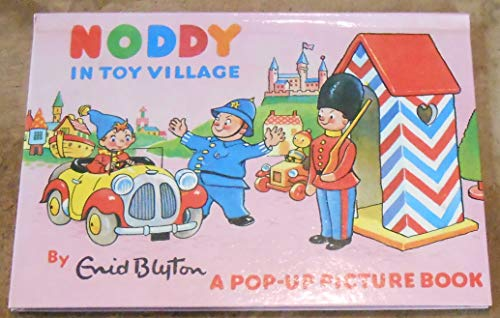 9780361024495: Noddy in Toy Village: A Pop-up Picture Book