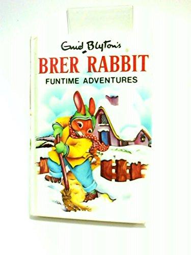 9780361027946: Enid Blyton's Brer Rabbit Funtime Adventures
