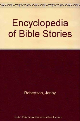 9780361029230: Encyclopedia of Bible Stories - Illustrated throughout in full color