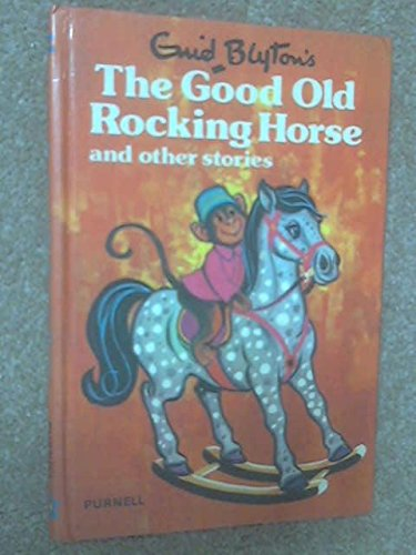 9780361032308: Enid Blyton's The good old rocking horse, and other stories (Purnell little readers)