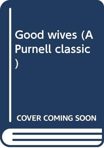 9780361035361: Good wives (A Purnell classic)