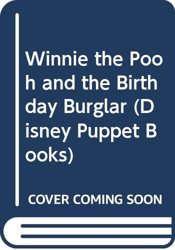 Winnie the Pooh and the Birthday Burglar (Disney Puppet Books) (0361044852) by Disney Staff