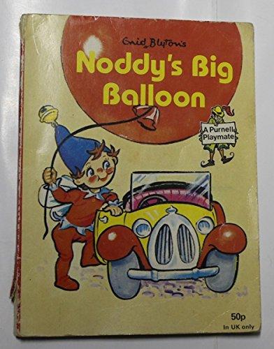 9780361045209: Enid Blyton's Noddy's big balloon (Purnell playmates)