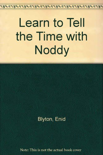 9780361053617: Learn to Tell the Time with Noddy