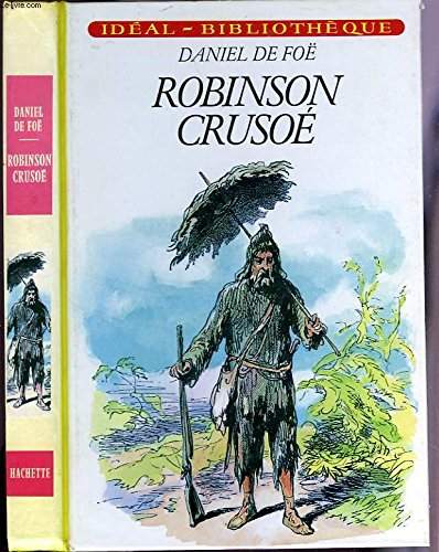 Robinson Crusoe and Beyond : The Complete: Defoe, Daniel
