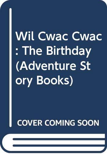 9780361064323: Wil Cwac Cwac: The Birthday (Adventure Story Books)
