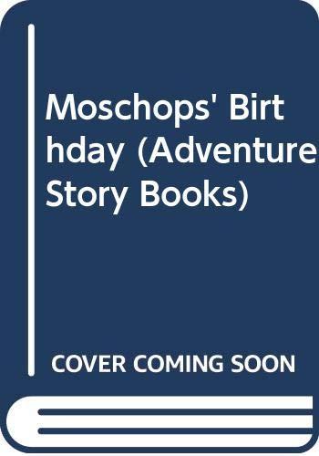 9780361064354: Moschops' Birthday (Adventure Story Books)