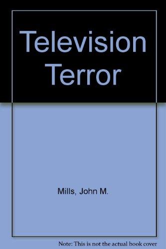 9780361071505: Television Terror