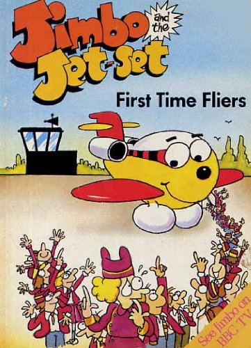 First Time Flyers (Jimbo and the jet-set