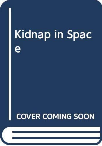 Kidnap in Space (Intergalactic quest): Milligan, Peter