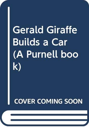 9780361073509: Gerald Giraffe Builds a Car (Honeywood Island)