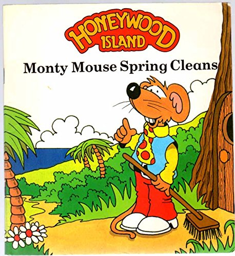 9780361073691: Monty Mouse Spring Cleans (Honeywood Island)