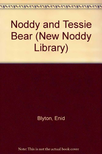 9780361074490: Noddy and Tessie Bear (New Noddy Library)