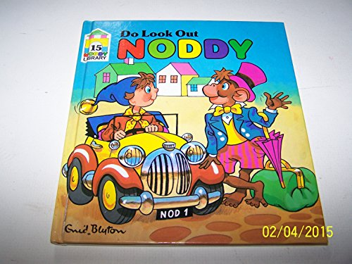 9780361074520: Do Look Out, Noddy! (New Noddy Library)